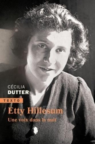 Cécilia Dutter - Etty Hillesum, une voix dans la nuit.