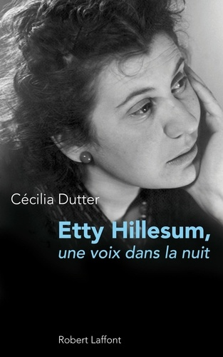 Cécilia Dutter - Etty Hillesum - Une voix dans la nuit.