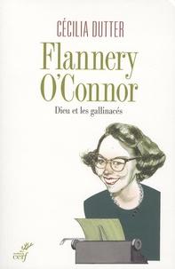 Cécilia Dutter - Flannery O'Connor - Dieu et les gallinacés.