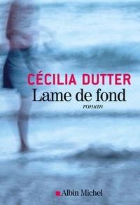 Cécilia Dutter - Lame de fond.