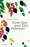Cécilia Dutter - Vivre libre avec Etty Hillesum.