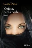 Cécilia Dutter - Zeina, bacha posh.