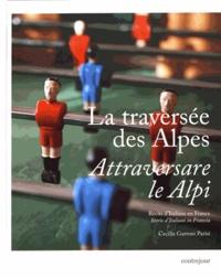Cecilia Garroni Parisi - La traversée des Alpes - Récits italiens en France.