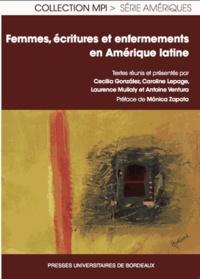 Cecilia Gonzalez et Caroline Lepage - Femmes écritures et enfermements en Amérique latine.