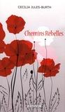 Cécilia Jules-Burth - Chemins Rebelles.