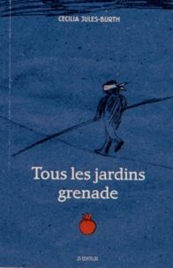 Cécilia Jules-Burth - Tous les jardins grenade.