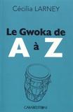 Cécilia Larney - Le gwoka de A à Z.
