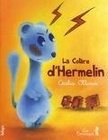 Cécilia Ollivier - La colère d'Hermelin.