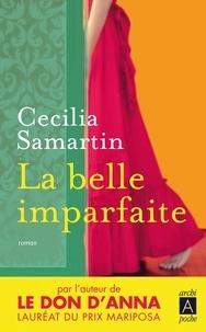 Cecilia Samartin - La belle imparfaite.