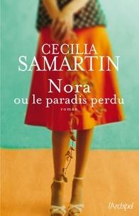 Cecilia Samartin - Nora ou le paradis perdu.