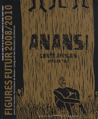 Cecilia Sinclair et W.H. Barker - Anansi - Figurines futur 2008/2010, édition bilingue français-anglais.