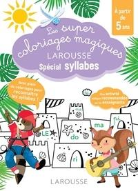 Cecilia Stenmark - Les super coloriages magiques Larousse spécial syllabes.