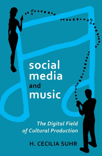 Cecilia Suhr - social media and music - The Digital Field of Cultural Production.