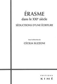 Cécilia Suzzoni - Erasme dans le XXIe siècle - Séductions d'une écriture.