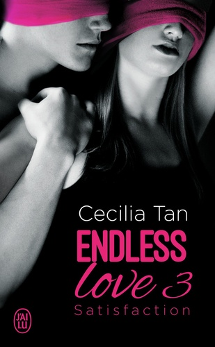 Endless love Tome 3 Satisfaction