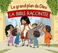 Cécilie Fodor - Le grand plan de Dieu - La Bible racontée.