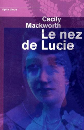 Cecily Mackworth - Le nez de Lucie.
