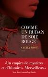 Cecily Wong - Comme un ruban de soie rouge.