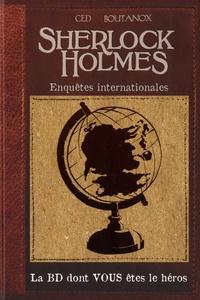 Ced et  Boutanox - Sherlock Holmes Tome 6 : Enquêtes internationales.