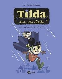 Ced et Karine Bernadou - Tilda sur les toits Tome 1 : Le Masque et la fée.