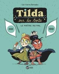 Ced et Karine Bernadou - Tilda sur les toits Tome 2 : Le maître du mal.