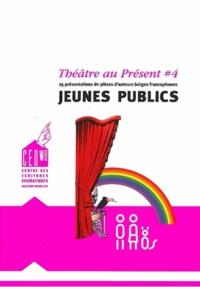 CED-WB et  CTEJ - Théâtre au présent - Volume 4, Jeunes publics : 25 présentations de pièces d'auteurs belges francophones.