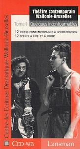 CED-WB - Théâtre contemporain Wallonie-Bruxelles - Tome 1, Quelques incontournables.