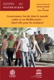 Sylvette Denèfle et Safaa Monqid - Egypte/Monde arabe N° 9/3e série : Gouvernance locale dans le monde arabe et en Méditerranée : Quel rôle pour les femmes ?.