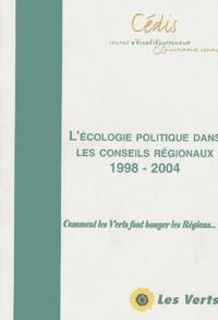 Cédis - L'écologie politique dans les conseils régionaux 1998-2004 - Comment les Verts font bouger les Régions....