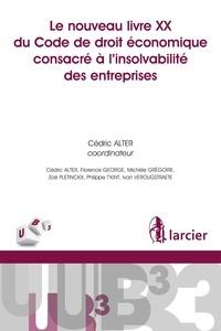 Cédric Alter et Florence George - Le nouveau livre XX du Code de droit économique consacré à l'insolvabilité des entreprises.