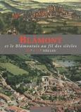 Cédric Andriot et Fabienne Henryot - Blâmont et le Blâmontois au fil des siècles, XIIe-XXe siècles.