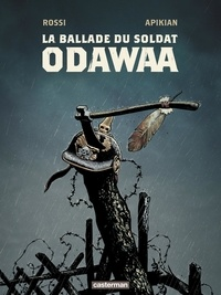Cédric Apikian et Christian Rossi - La ballade du soldat Odawaa.