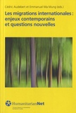 Cédric Audebert et Emmanuel Ma Mung - Les migrations internationales : enjeux contemporains et questions nouvelles.