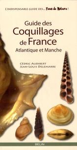 Guide des coquillages de France- Atlantique et Manche - Cédric Audibert pdf epub