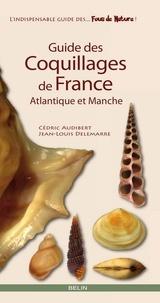 Cédric Audibert et Jean-Louis Delemarre - Guide des coquillages de France - Atlantique et Manche.