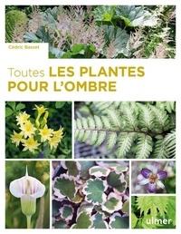 Cédric Basset - Toutes les plantes pour l'ombre.