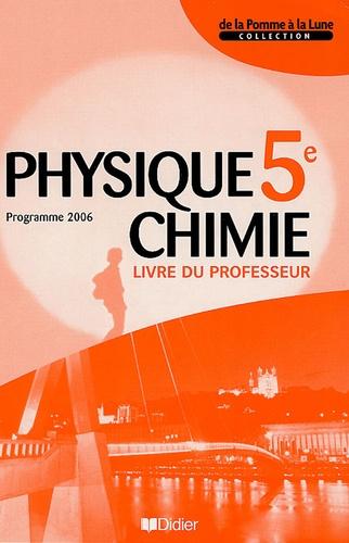 Cédric Beaulieu et Sylvie Eskenazi - Physique Chimie 5e Programme 2006 - Livre du professeur.