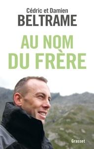 Téléchargez des livres gratuitement à partir de google books Au nom du frère (Litterature Francaise)