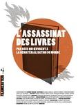 Cédric Biagini - L'assassinat des livres - Par ceux qui oeuvrent à la dématérialisation du monde.