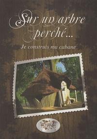 Cédric Bolmont - Sur un arbre perché... - Je construis ma cabane.