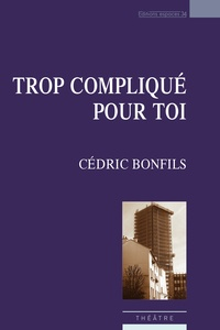 Cédric Bonfils - Trop compliqué pour toi.