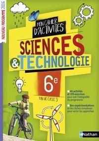 Cédric Bordi et Nicolas Coppens - Science & technologie 6e Mon cahier d'activités.