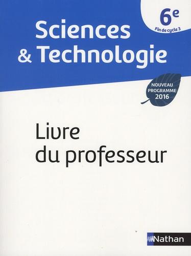Cédric Bordi et Nicolas Coppens - Sciences & Technologie 6e, fin de Cycle 3 - Livre du professeur.
