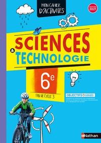 Cédric Bordi et Nicolas Coppens - Sciences & Technologie 6e fin de Cycle 3 - Mon cahier d'activités.