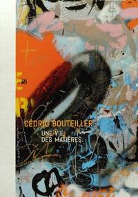 Cédric Bouteillier et Théophile Pillault - Une vie, des matières.