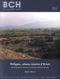 Cédric Brélaz - Philippes, colonie romaine d'Orient - Recherches d'histoire institutionnelle et sociale.