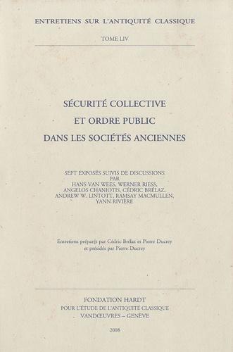 Cédric Brélaz et Pierre Ducrey - Sécurité collective et ordre public dans les sociétés anciennes.