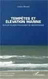 Cédric Brunel - Tempêtes et élévation marine - Sur les plages françaises de Méditerranée.