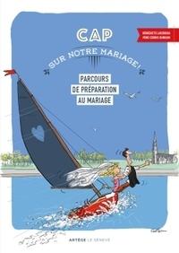 Cédric Burgun et Bénédicte Lucereau - Cap sur notre mariage - Parcours de préparation au mariage.