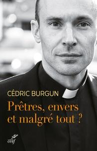 Prêtres, envers et malgré tout ? - Cédric Burgun pdf epub